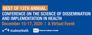 CONFERENCE ON THE SCIENCE OF DISSEMINATION AND IMPLEMENTATION IN HEALTH