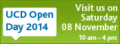 UCD Open Day 2014 - Visit us on Saturday 08 November 2014