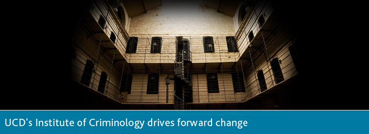 UCD's Institute of Criminology drives forward change