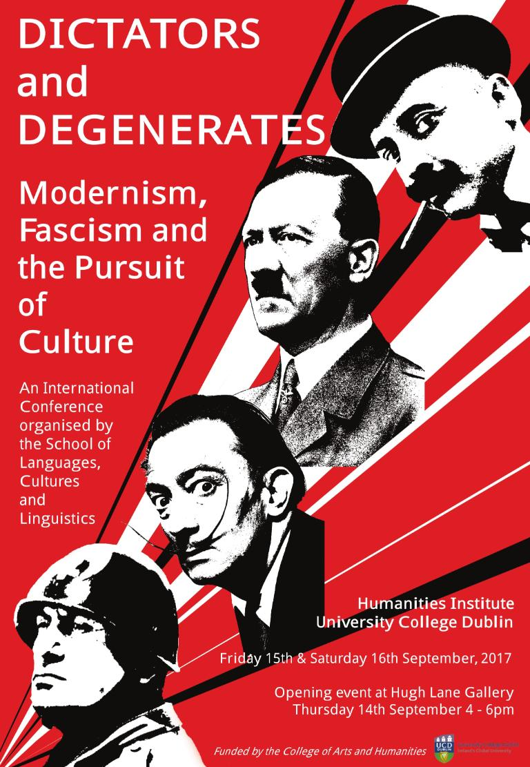 Dictators and Degenerates: Modernism, Fascism and the Pursuit of Culture