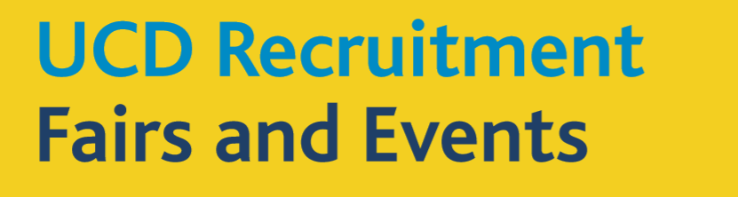UCD Recruitment Fairs and Events