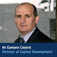 Mr Eamonn Ceannt, Director of Capital Development